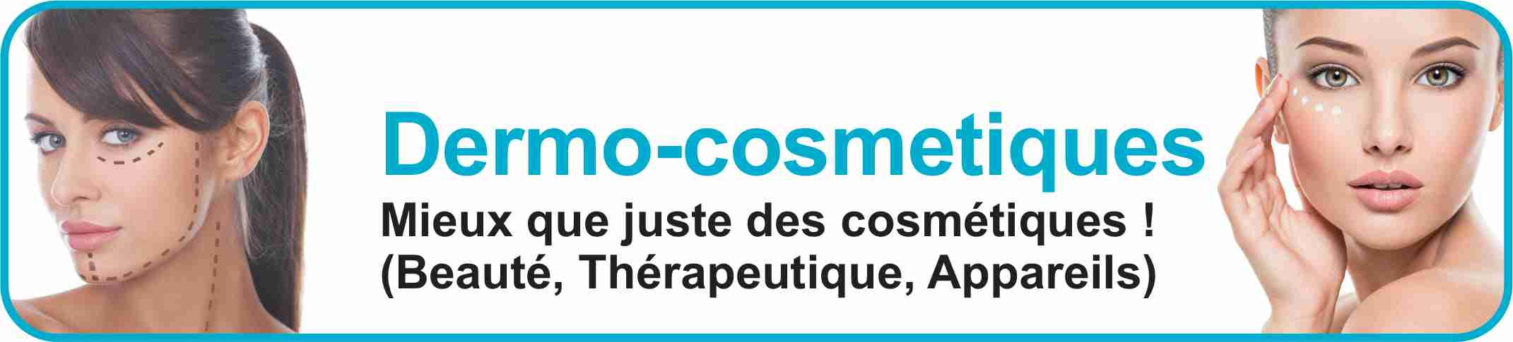 Dermo-cosmetiques